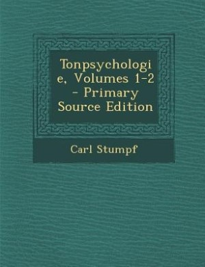 Tonpsychologie, Volumes 1-2 - Primary Source Edition by Carl Stumpf