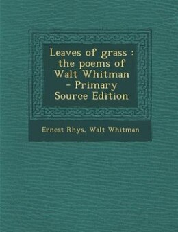 Book Leaves of grass: the poems of Walt Whitman  - Primary Source Edition by Ernest Rhys