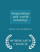 Imperialism and world economy;  - Scholar's Choice Edition