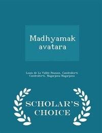 Madhyamakavatara  - Scholar's Choice Edition