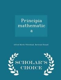 Principia mathematica  - Scholar's Choice Edition