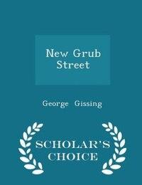 New Grub Street - Scholar's Choice Edition