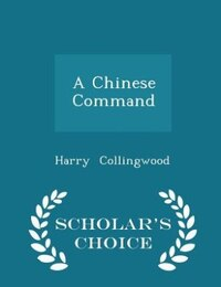 A Chinese Command - Scholar's Choice Edition