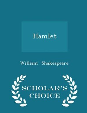 Hamlet - Scholar's Choice Edition by William Shakespeare