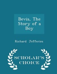 Bevis, The Story of a Boy - Scholar's Choice Edition