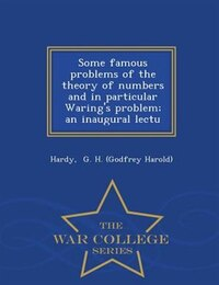 Some famous problems of the theory of numbers and in particular Waring's problem; an inaugural…