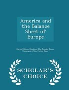 America and the Balance Sheet of Europe - Scholar's Choice Edition