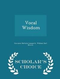 Vocal Wisdom - Scholar's Choice Edition