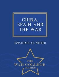 CHINA, SPAIN AND THE WAR - War College Series