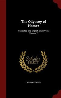 The Odyssey of Homer: Translated Into English Blank Verse Volume 2