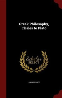 Greek Philosophy, Thales to Plato