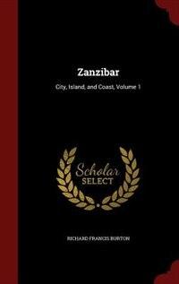 Zanzibar: City, Island, and Coast, Volume 1