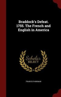 Braddock's Defeat. 1755. The French and English in America