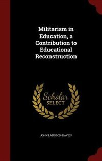 Militarism in Education, a Contribution to Educational Reconstruction