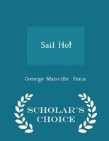Sail Ho! - Scholar's Choice Edition