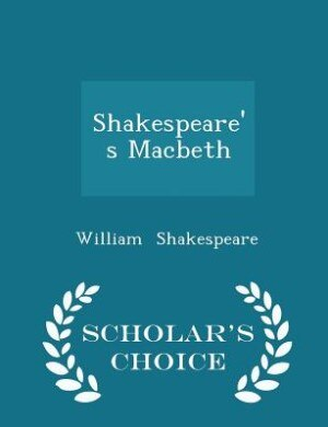 Shakespeare's Macbeth - Scholar's Choice Edition by William Shakespeare