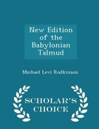 New Edition of the Babylonian Talmud, Original Text, Edited, Corrected, Formulated, and Translated…