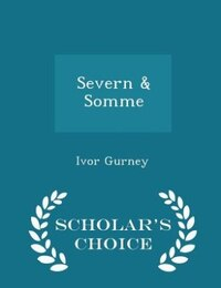Severn & Somme - Scholar's Choice Edition