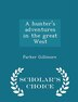 A hunter's adventures in the great West - Scholar's Choice Edition by Parker Gillmore
