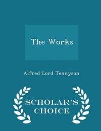 The Works - Scholar's Choice Edition