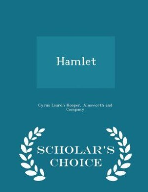 Hamlet - Scholar's Choice Edition by Cyrus Lauron Hooper