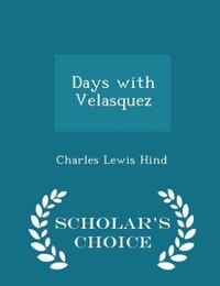 Days with Velasquez - Scholar's Choice Edition