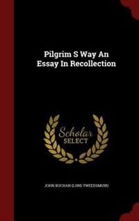 Pilgrim S Way An Essay In Recollection