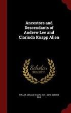 Ancestors and Descendants of Andrew Lee and Clarinda Knapp Allen