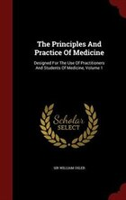 The Principles And Practice Of Medicine: Designed For The Use Of Practitioners And Students Of…