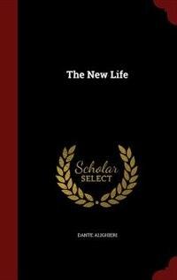 The New Life by Dante Alighieri