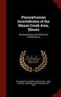 Pennsylvanian Invertebrates of the Mazon Creek Area, Illinois: The Morphology and Affinities of…