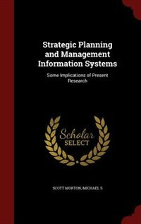 Strategic Planning and Management Information Systems: Some Implications of Present Research