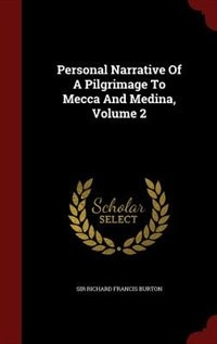Personal Narrative Of A Pilgrimage To Mecca And Medina, Volume 2