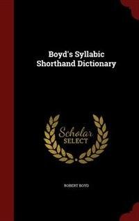 Boyd's Syllabic Shorthand Dictionary