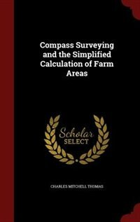 Compass Surveying and the Simplified Calculation of Farm Areas