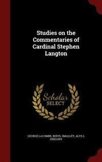 Studies on the Commentaries of Cardinal Stephen Langton