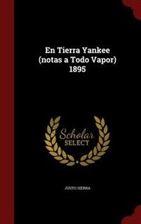 En Tierra Yankee (notas a Todo Vapor) 1895
