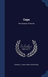 Copa: The Hostess of The Inn by Charles L. Dana John Cotton Dana