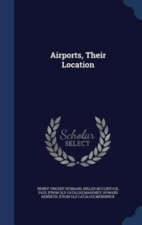 Airports, Their Location by Henry Vincent Hubbard