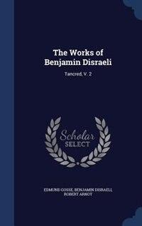 The Works of Benjamin Disraeli: Tancred, V. 2
