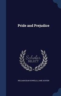 Pride and Prejudice by William Dean Howells