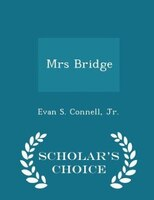 Mrs Bridge - Scholar's Choice Edition