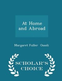 At Home and Abroad - Scholar's Choice Edition