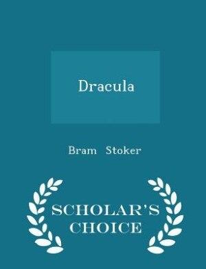 Dracula - Scholar's Choice Edition by Bram Stoker