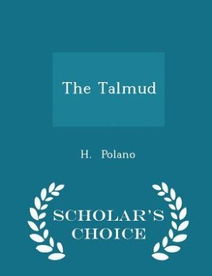 The Talmud - Scholar's Choice Edition by H. Polano