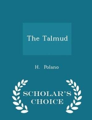 The Talmud - Scholar's Choice Edition de H. Polano