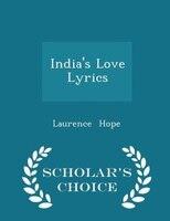 India's Love Lyrics - Scholar's Choice Edition