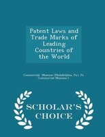 Patent Laws and Trade Marks of Leading Countries of the World - Scholar's Choice Edition