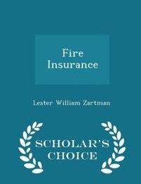 Fire Insurance - Scholar's Choice Edition