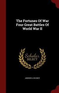 The Fortunes Of War Four Great Battles Of World War II